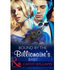 Bound by the Billionaire's Baby (Mills & Boon Modern) (One Night With Consequences, Book 10) - One Night With Consequences