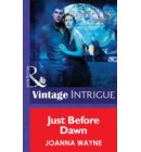 Just Before Dawn (Mills & Boon Intrigue) (Hidden Passions: Full Moon Madness, Book 2) - Hidden Passions: Full Moon Madness