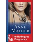 The Rodrigues Pregnancy (Mills & Boon Modern) (The Anne Mather Collection) - The Anne Mather Collection