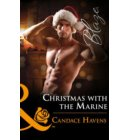 Christmas With The Marine (Mills & Boon Blaze) (Uniformly Hot!, Book 73) - Uniformly Hot!