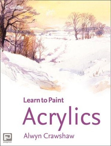 Acrylics (Learn to Paint) - Learn to Paint