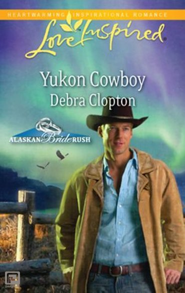 Yukon Cowboy (Mills & Boon Love Inspired) (Alaskan Bride Rush, Book 4) - Alaskan Bride Rush