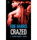 Crazed: A Blood Money Novel - A Blood Money Novel