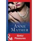 Sinful Pleasures (Mills & Boon Vintage 90s Modern) (The Anne Mather Collection) - The Anne Mather Collection