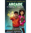 Arcade and the Triple T Token - The Coin Slot Chronicles