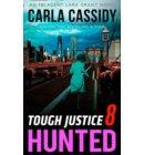 Tough Justice: Hunted (Part 8 Of 8) (Tough Justice, Book 8) - Tough Justice