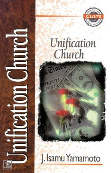 Unification Church - Zondervan Guide to Cults and Religious Movements