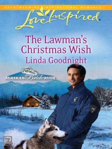 The Lawman's Christmas Wish (Mills & Boon Love Inspired) (Alaskan Bride Rush, Book 6) - Alaskan Bride Rush