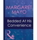 Bedded At His Convenience (Mills & Boon Modern) (Ruthless, Book 14) - Ruthless