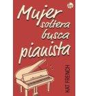 Mujer soltera busca pianista - Top Novel
