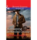 Kidnapping In Kendall County (Mills & Boon Intrigue) (Sweetwater Ranch, Book 4) - Sweetwater Ranch