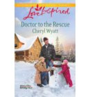 Doctor to the Rescue (Mills & Boon Love Inspired) (Eagle Point Emergency, Book 2) - Eagle Point Emergency