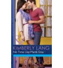 No Time like Mardi Gras (Mills & Boon Modern Tempted) (One Night in New Orleans, Book 1) - One Night in New Orleans