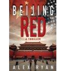 Beijing Red - A Nick Foley Thriller
