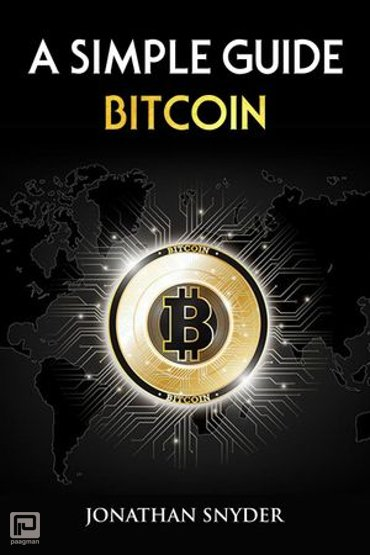 A Simple Guide Bitcoin - A Simple Guide