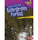 Lets Visit the Evergreen Forest
