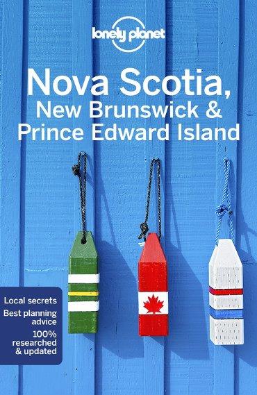 Lonely planet: Nova scotia, new brunswick & prince edward island (5th ed)