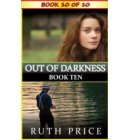 Out of Darkness - Book 10 - Out of Darkness Serial (An Amish of Lancaster County Saga)