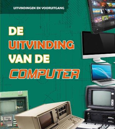 De uitvinding van de computer - Uitvindingen en vooruitgang
