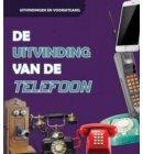 De uitvinding van de telefoon - Uitvindingen en vooruitgang