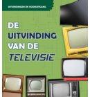 De uitvinding van de televisie - Uitvindingen en vooruitgang