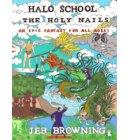 Halo School the Holy Nails - Halo School