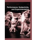 Performance, Subjectivity, and Experimentation - Orpheus Institute Series