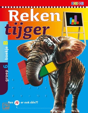 Rekentijger / groep 6 boekje b - Rekentijger