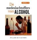 De medeslachtoffers van alcohol -3 - Deel 3