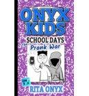 The Prank War - Onyx Kids School Days