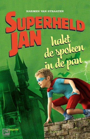 Superheld Jan hakt de spoken in de pan - Superheld Jan