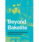 Beyond Bakelite - Lemelson Center Studies in Invention and Innovation series