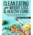 Clean Eating for Weight Loss & Healthy Living - Weight Loss