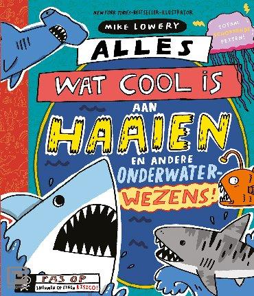 Alles wat cool is aan haaien - Alles wat cool is