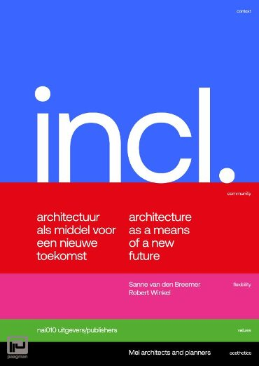 Included. Architectuur als middel voor een nieuwe toekomst / Architecture as a Means for a New Future