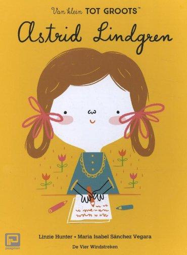 Astrid Lindgren - Van klein tot groots