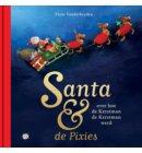 Santa & de Pixies, over hoe de Kerstman de Kerstman werd - Santa & de Pixies